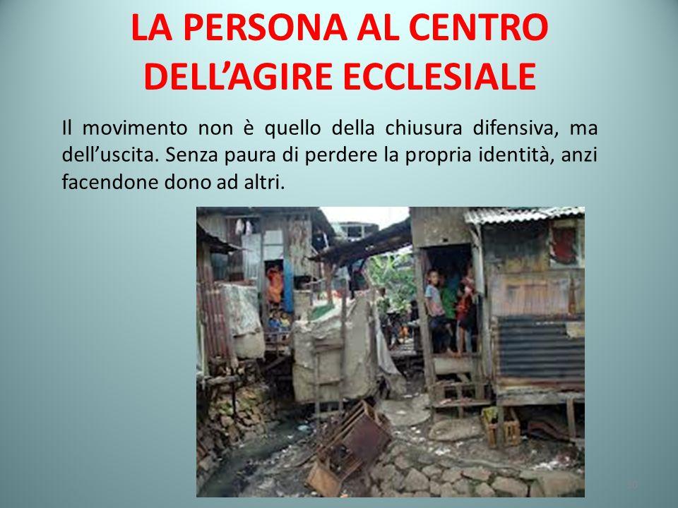 LA PERSONA AL CENTRO DELL'AGIRE ECCLESIALE