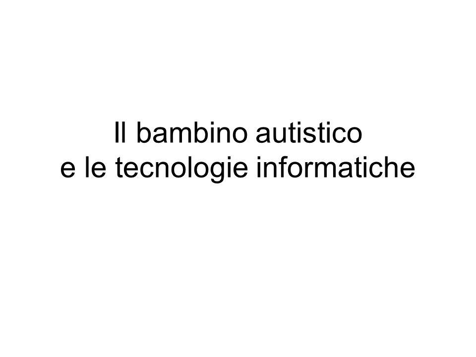Il bambino autistico e le tecnologie informatiche