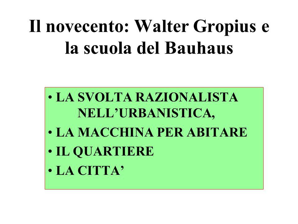 Il novecento: Walter Gropius e la scuola del Bauhaus