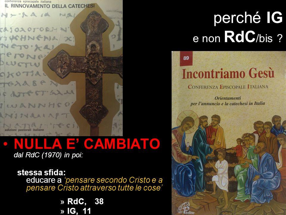 perché IG e non RdC/bis NULLA E' CAMBIATO dal RdC (1970) in poi: