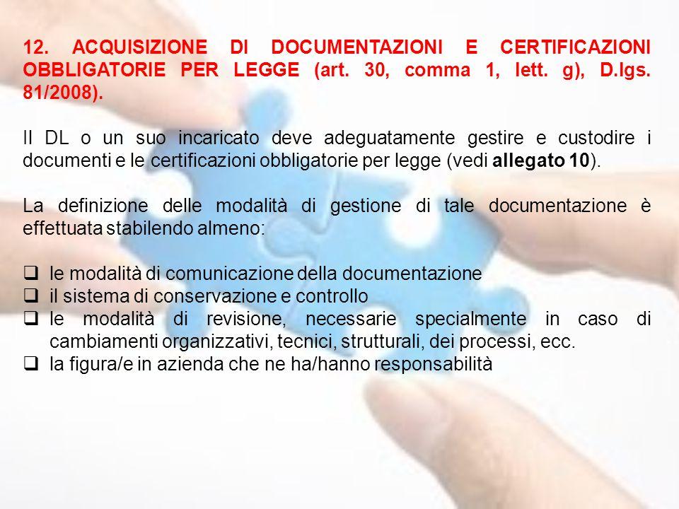 12. ACQUISIZIONE DI DOCUMENTAZIONI E CERTIFICAZIONI OBBLIGATORIE PER LEGGE (art. 30, comma 1, lett. g), D.lgs. 81/2008).