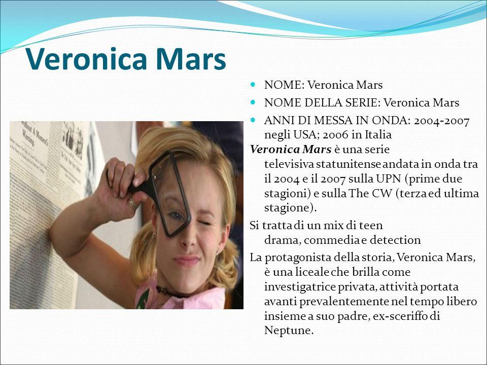 Veronica Mars NOME: Veronica Mars NOME DELLA SERIE: Veronica Mars