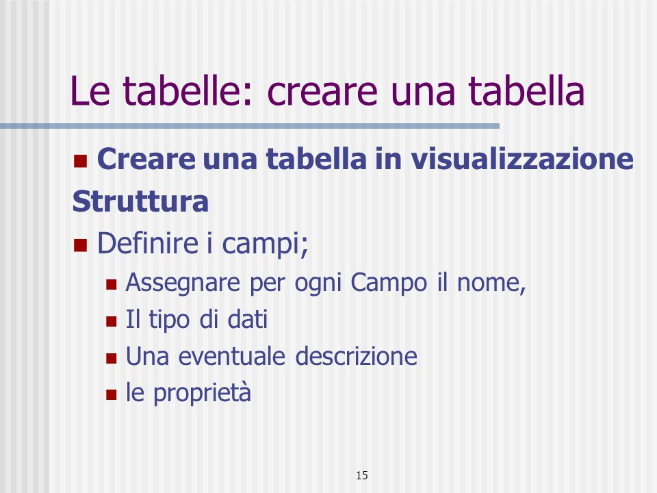 Le tabelle: creare una tabella