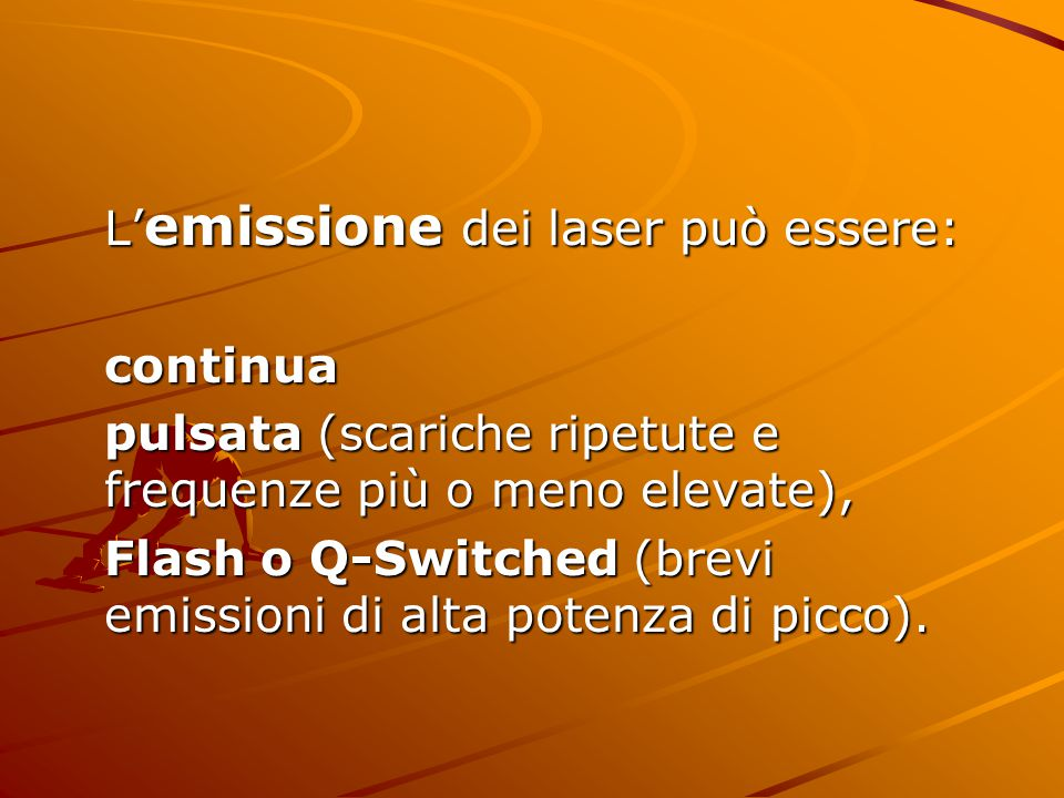 L'emissione dei laser può essere: