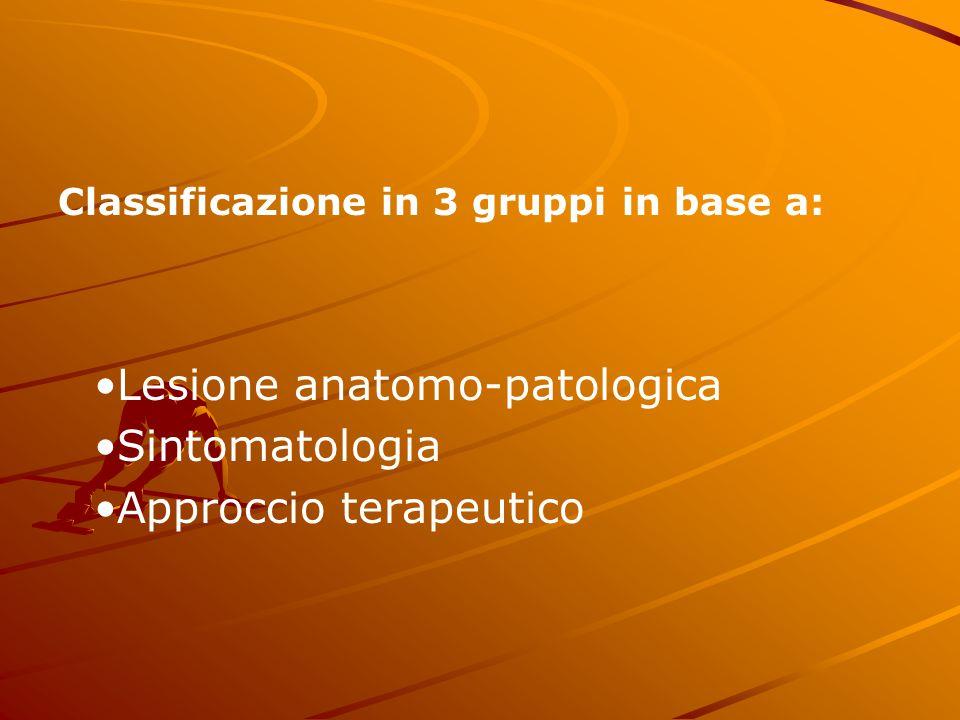 •Lesione anatomo-patologica •Sintomatologia •Approccio terapeutico
