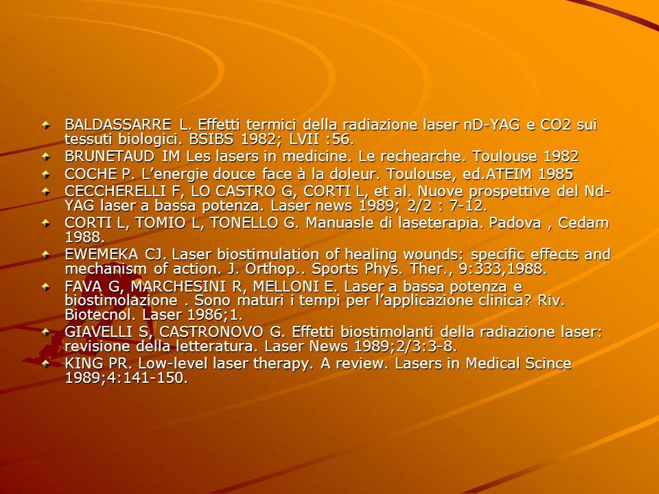 BALDASSARRE L. Effetti termici della radiazione laser nD-YAG e CO2 sui tessuti biologici. BSIBS 1982; LVII :56.