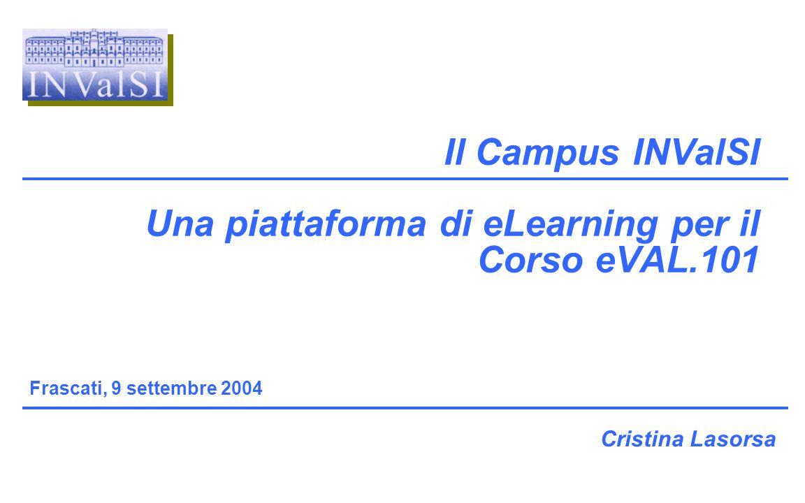 Il Campus INValSI Una piattaforma di eLearning per il Corso eVAL.101