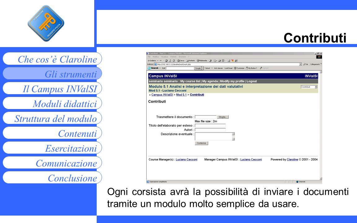 Contributi Ogni corsista avrà la possibilità di inviare i documenti tramite un modulo molto semplice da usare.