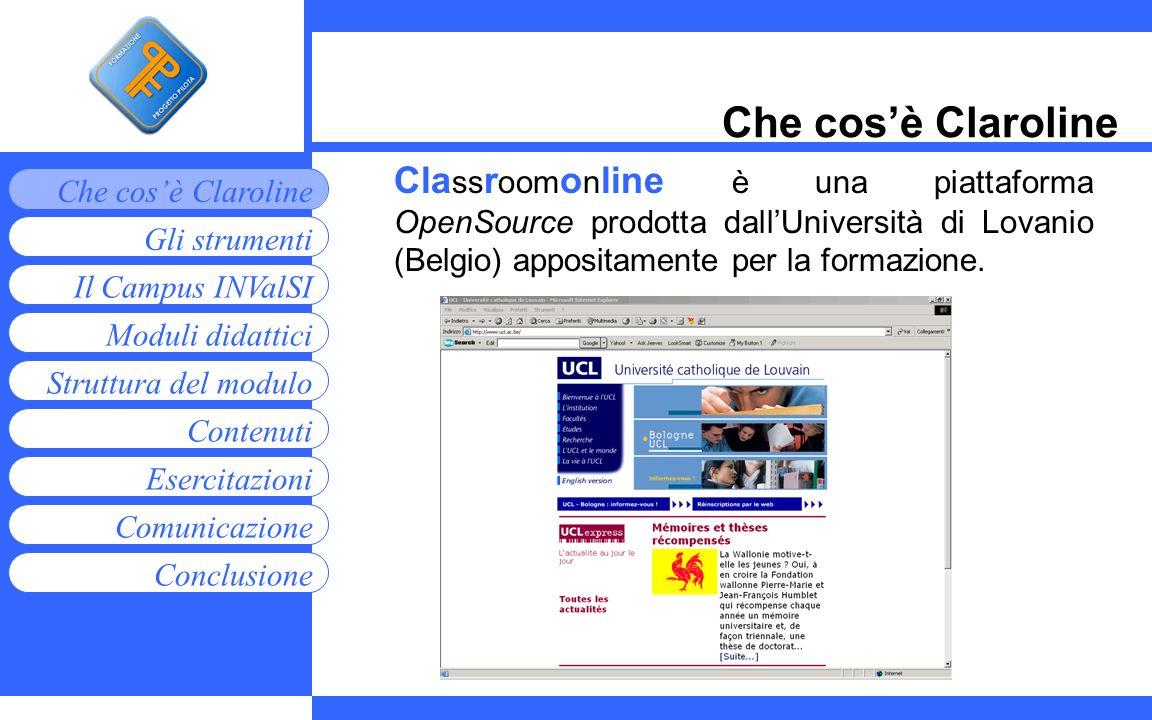 Che cos'è ClarolineClassroomonline è una piattaforma OpenSource prodotta dall'Università di Lovanio (Belgio) appositamente per la formazione.