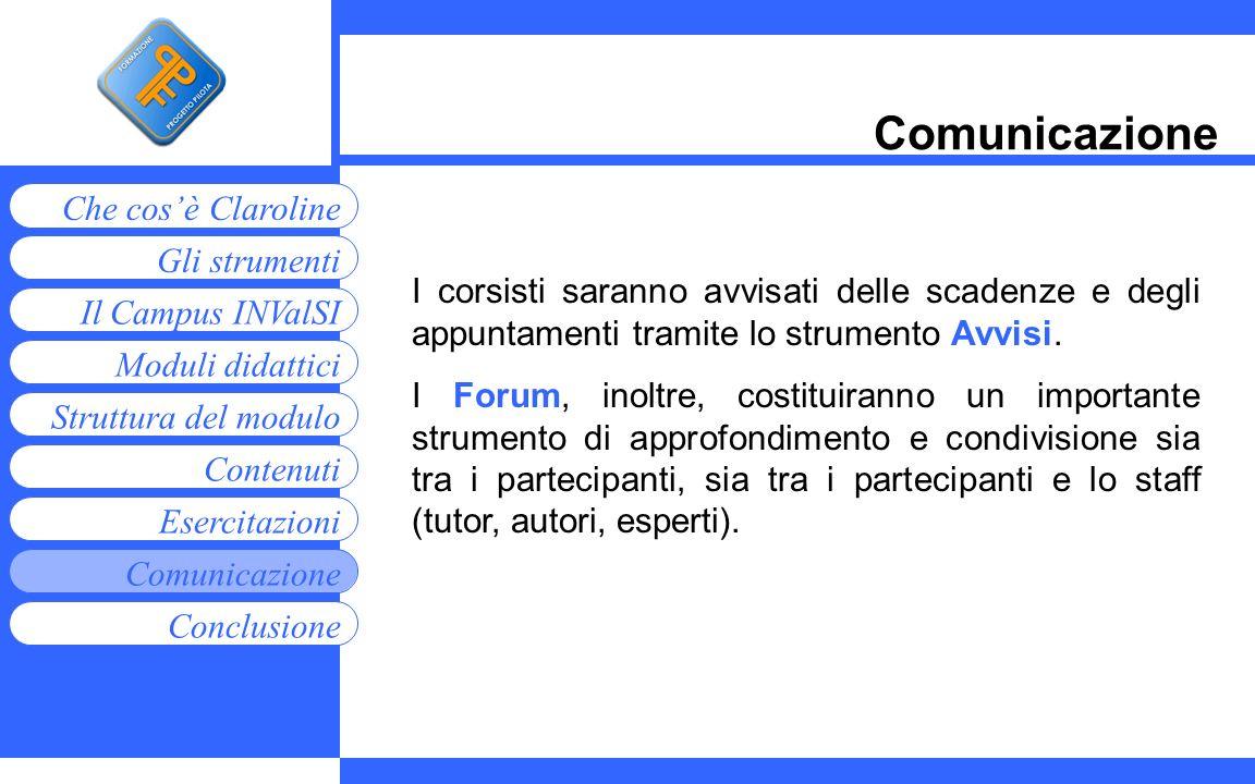 Comunicazione I corsisti saranno avvisati delle scadenze e degli appuntamenti tramite lo strumento Avvisi.