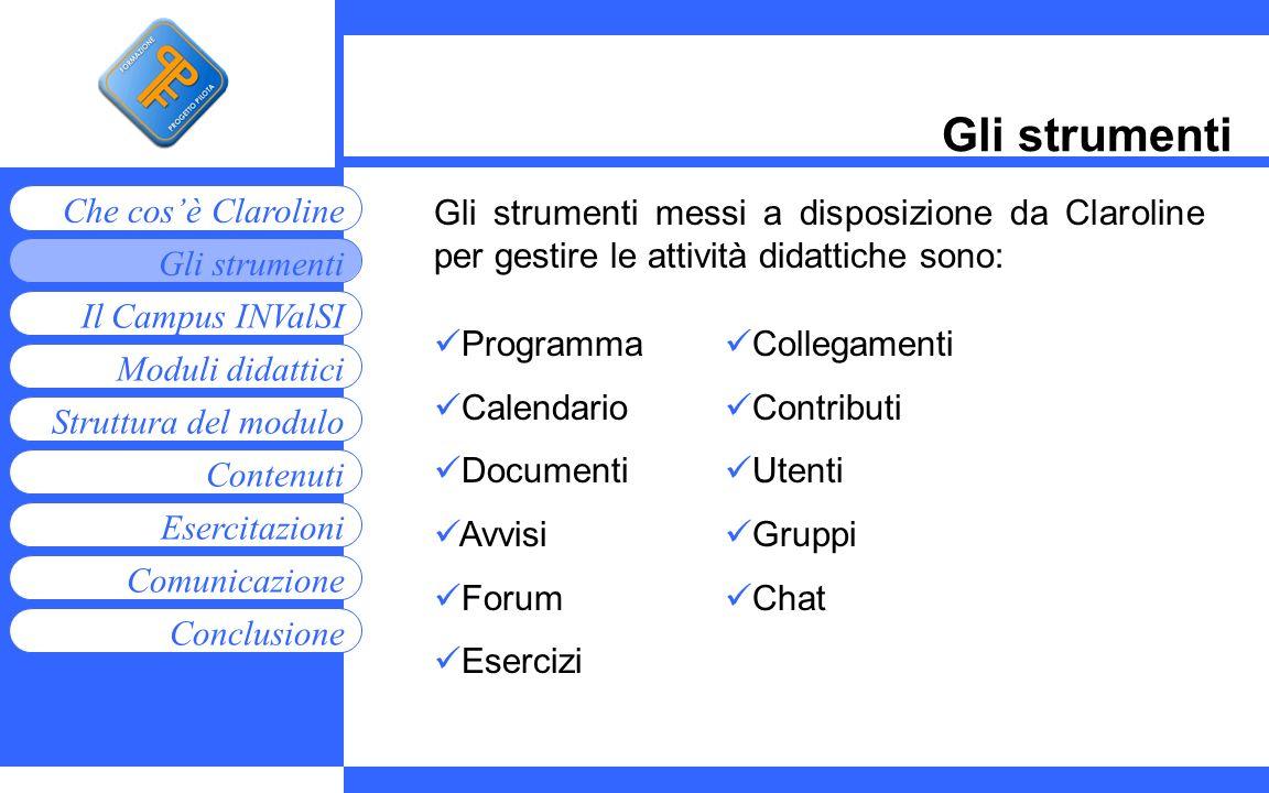 Gli strumentiGli strumenti messi a disposizione da Claroline per gestire le attività didattiche sono: