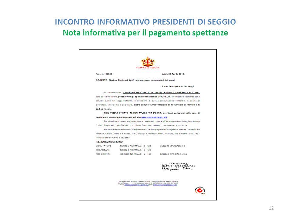 INCONTRO INFORMATIVO PRESIDENTI DI SEGGIO Nota informativa per il pagamento spettanze