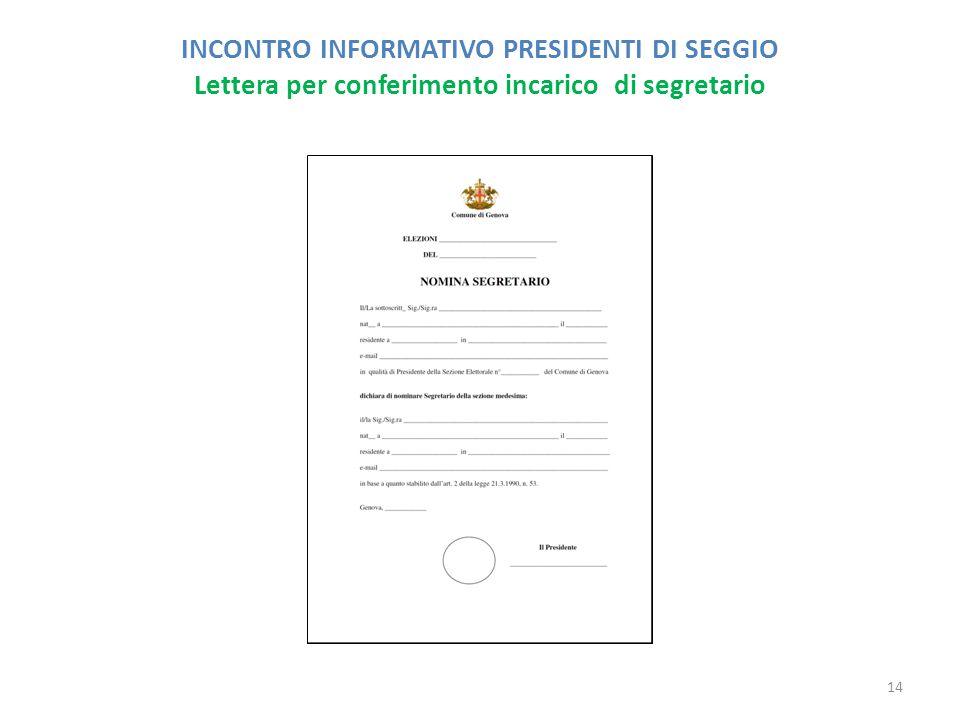 INCONTRO INFORMATIVO PRESIDENTI DI SEGGIO Lettera per conferimento incarico di segretario