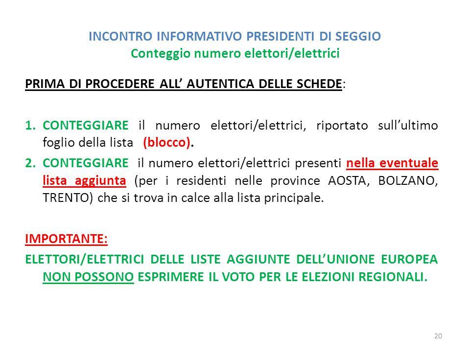 INCONTRO INFORMATIVO PRESIDENTI DI SEGGIO Conteggio numero elettori/elettrici