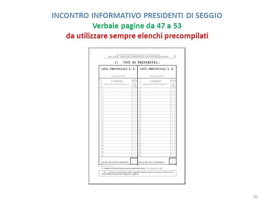 INCONTRO INFORMATIVO PRESIDENTI DI SEGGIO Verbale pagine da 47 a 53 da utilizzare sempre elenchi precompilati