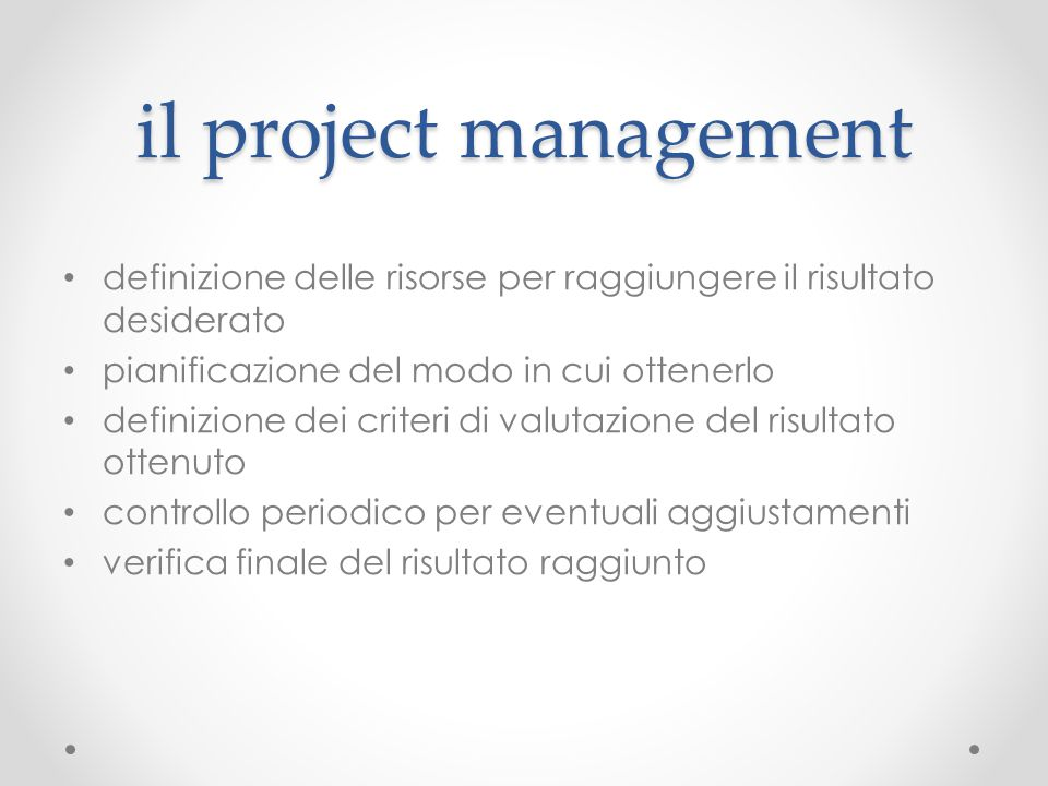 il project management definizione delle risorse per raggiungere il risultato desiderato. pianificazione del modo in cui ottenerlo.