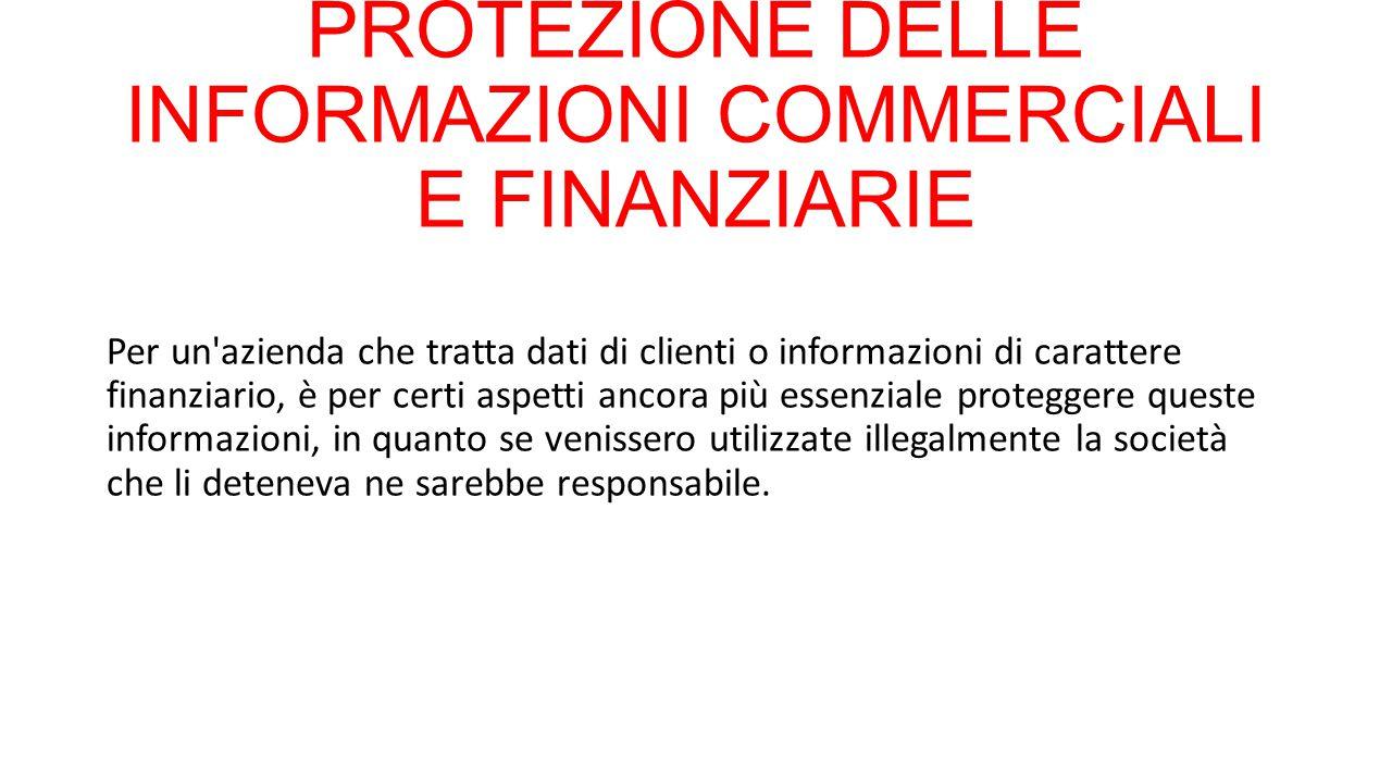 PROTEZIONE DELLE INFORMAZIONI COMMERCIALI E FINANZIARIE
