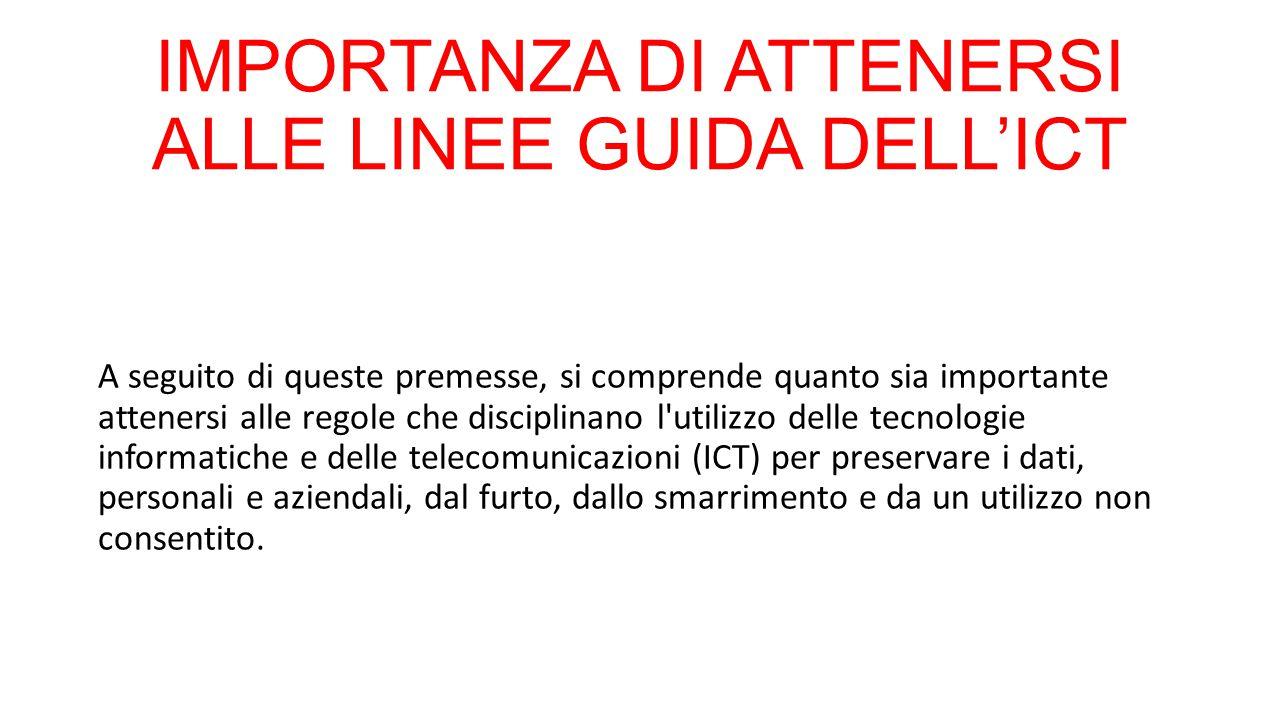 IMPORTANZA DI ATTENERSI ALLE LINEE GUIDA DELL'ICT