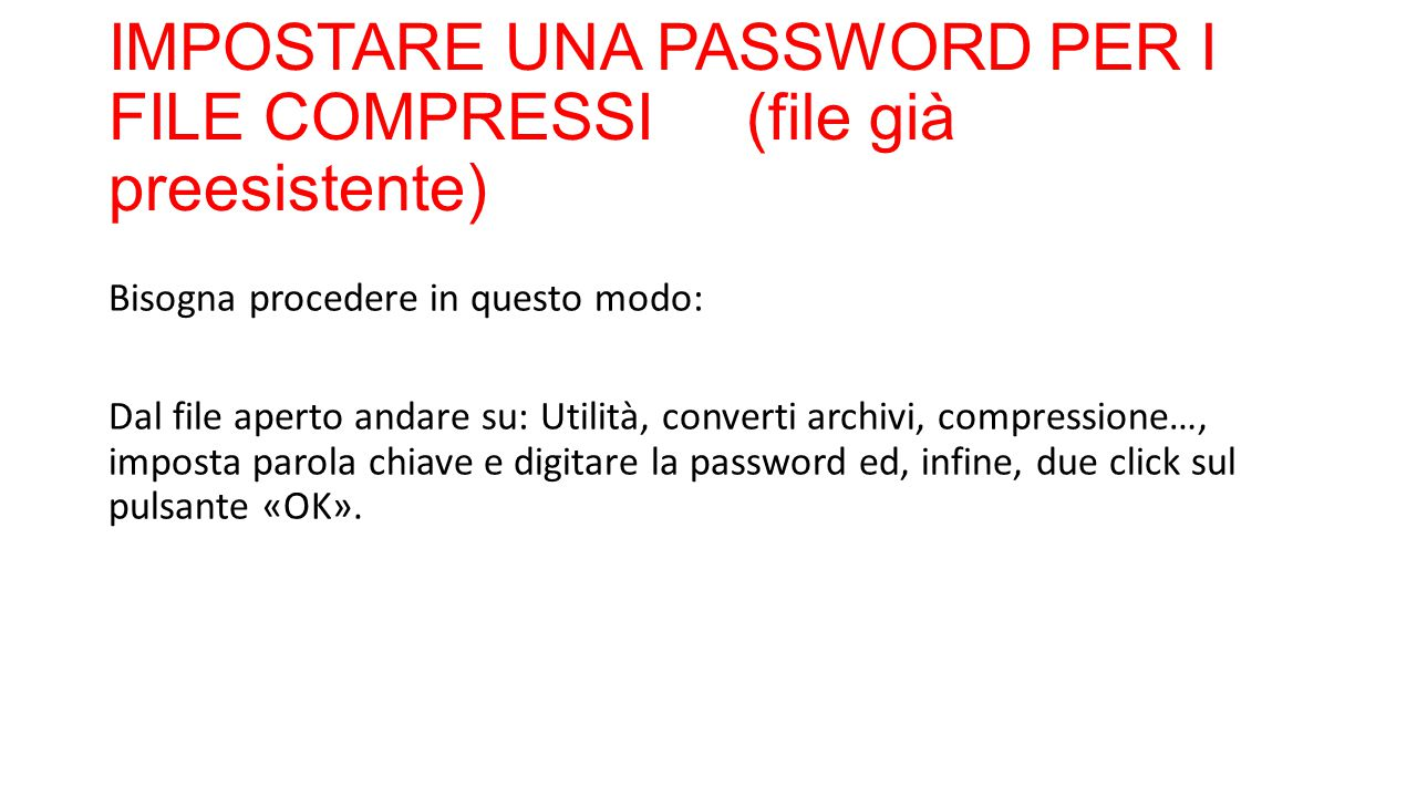 IMPOSTARE UNA PASSWORD PER I FILE COMPRESSI (file già preesistente)