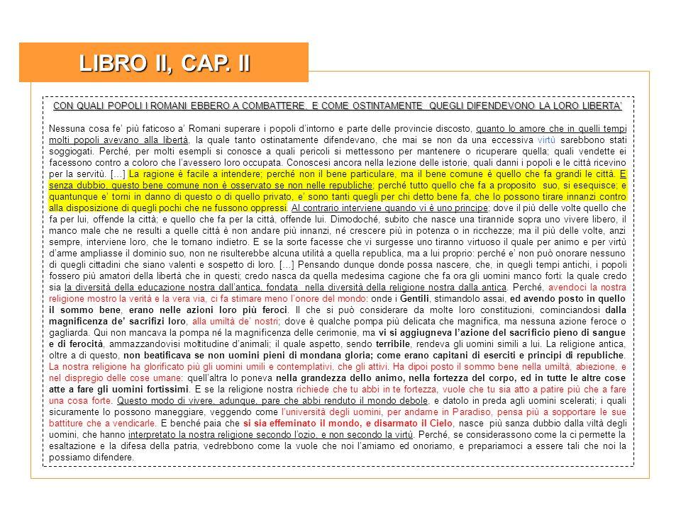 LIBRO II, CAP. II CON QUALI POPOLI I ROMANI EBBERO A COMBATTERE, E COME OSTINTAMENTE QUEGLI DIFENDEVONO LA LORO LIBERTA'
