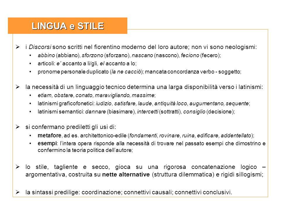 LINGUA e STILE i Discorsi sono scritti nel fiorentino moderno del loro autore; non vi sono neologismi: