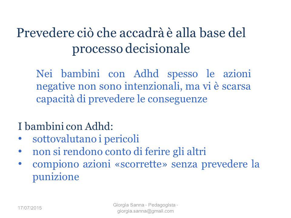 Prevedere ciò che accadrà è alla base del processo decisionale