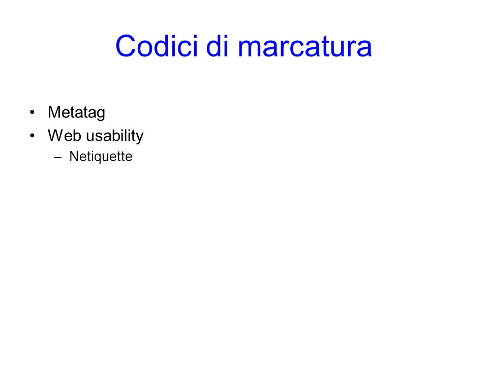 Codici di marcatura Metatag Web usability Netiquette
