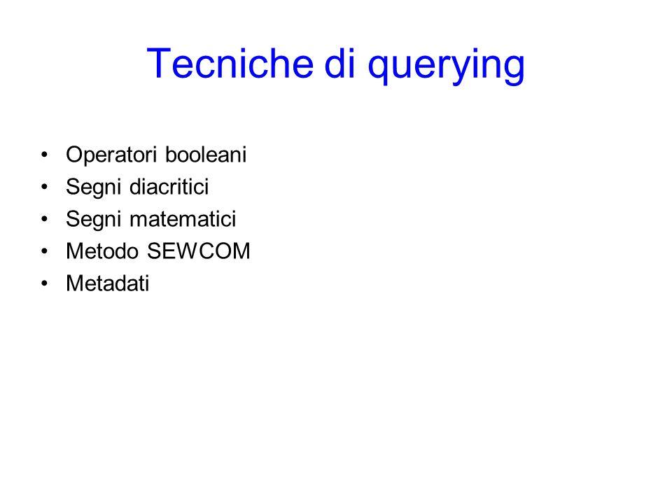 Tecniche di querying Operatori booleani Segni diacritici