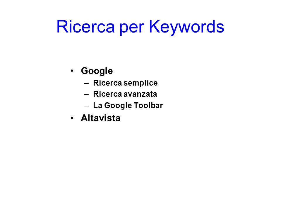Ricerca per Keywords Google Altavista Ricerca semplice