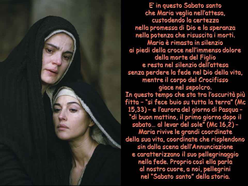 E' in questo Sabato santo che Maria veglia nell'attesa,
