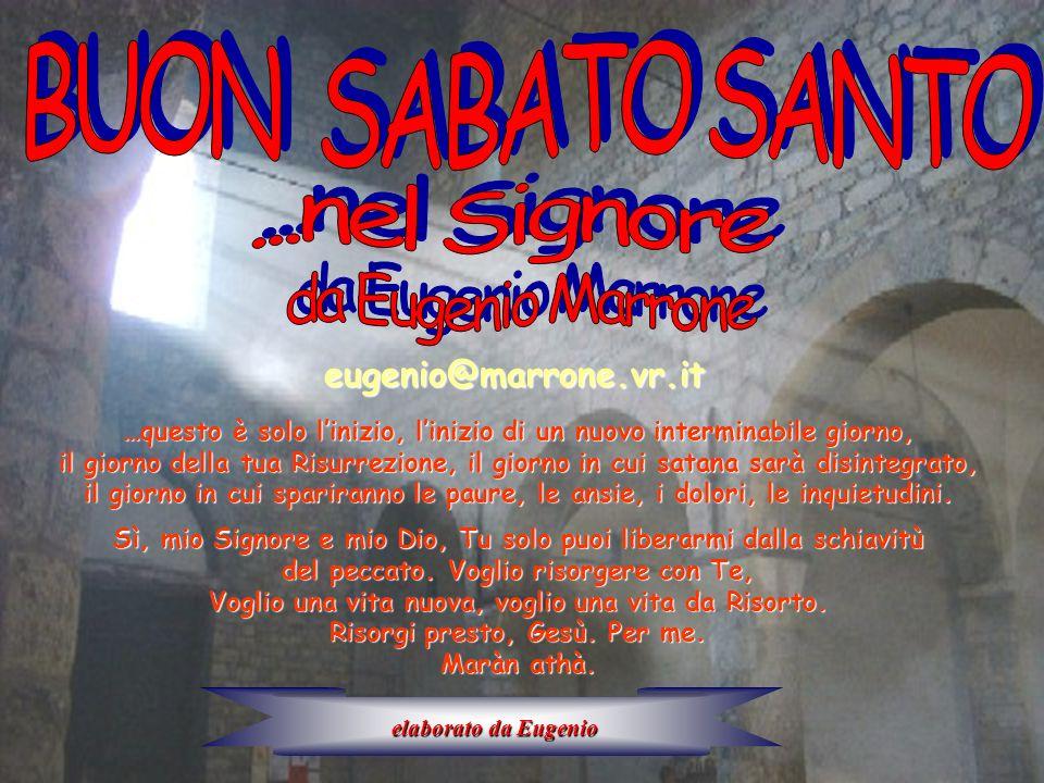 BUON SABATO SANTO ...nel Signore da Eugenio Marrone