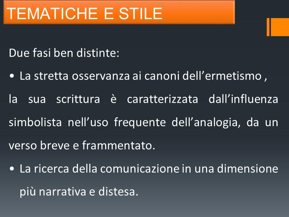TEMATICHE E STILE Due fasi ben distinte: