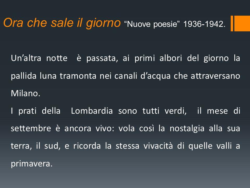Ora che sale il giorno Nuove poesie 1936-1942.