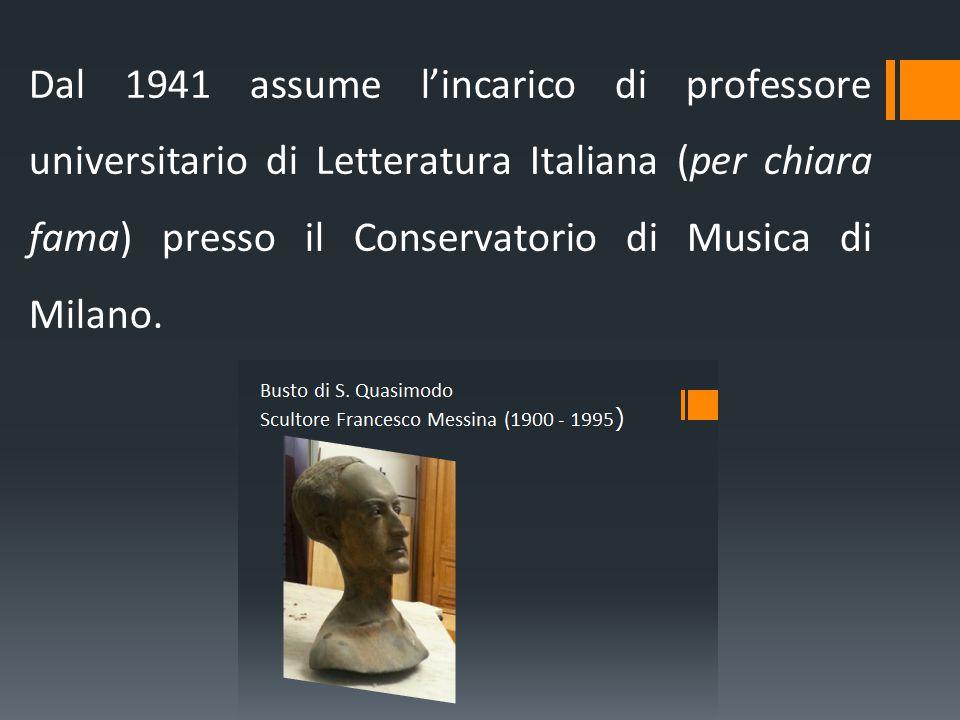 Dal 1941 assume l'incarico di professore universitario di Letteratura Italiana (per chiara fama) presso il Conservatorio di Musica di Milano.