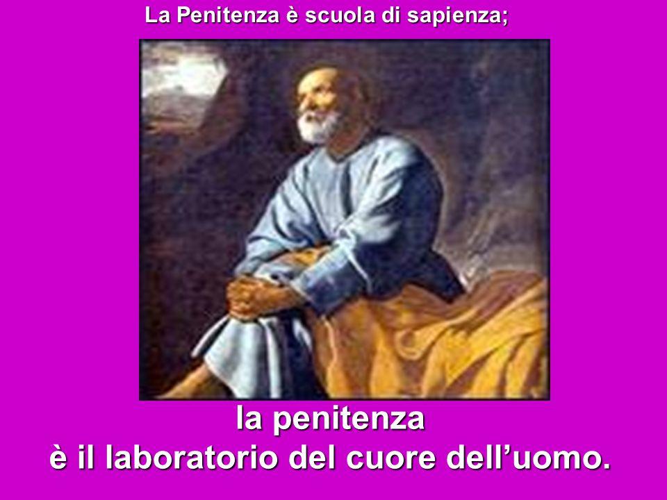 la penitenza è il laboratorio del cuore dell'uomo.