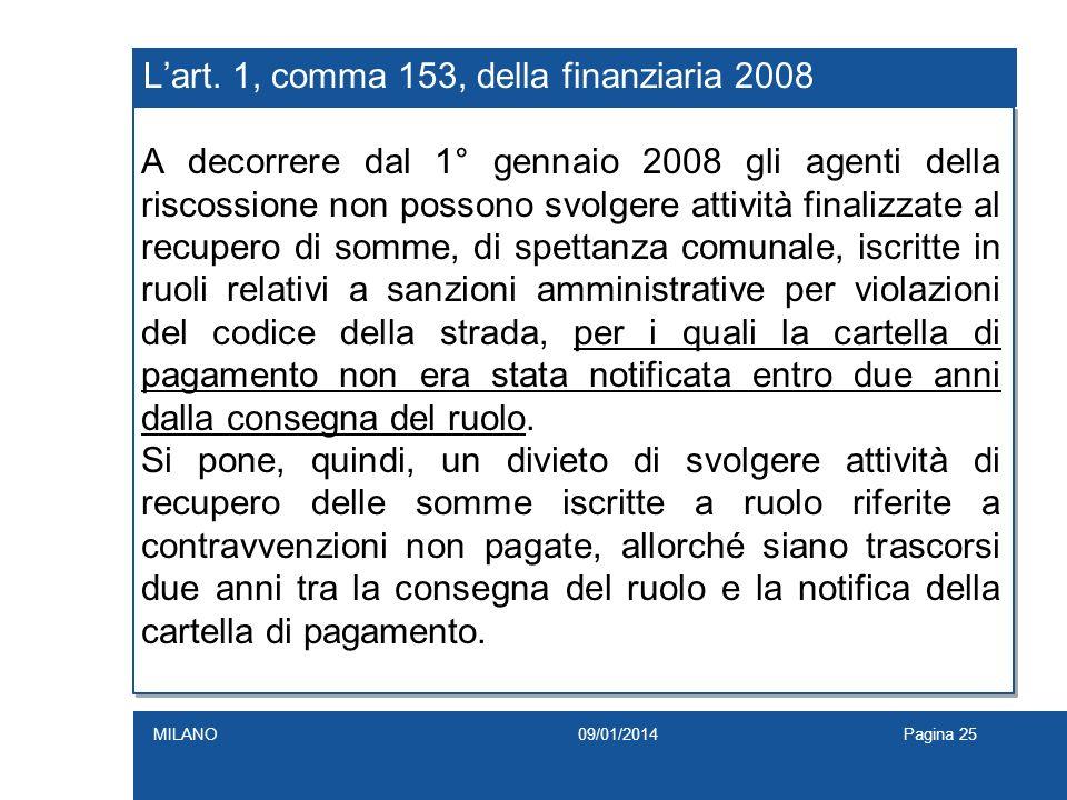 L'art. 1, comma 153, della finanziaria 2008