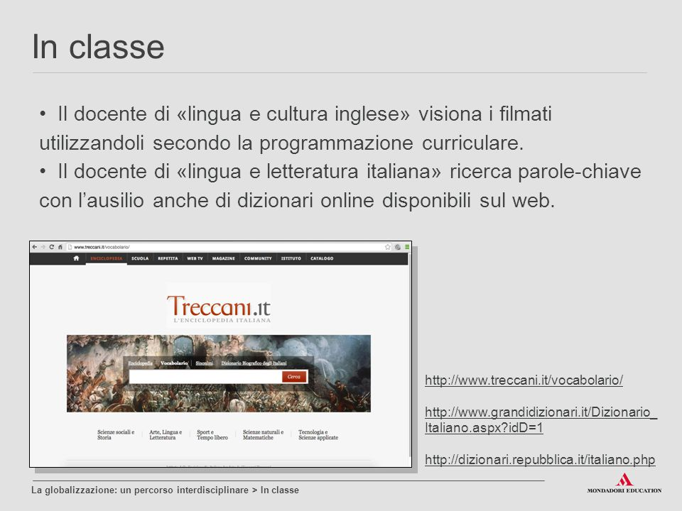 In classe Il docente di «lingua e cultura inglese» visiona i filmati utilizzandoli secondo la programmazione curriculare.