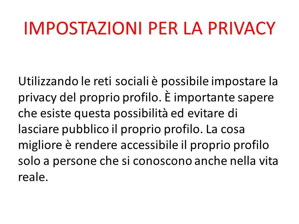 IMPOSTAZIONI PER LA PRIVACY