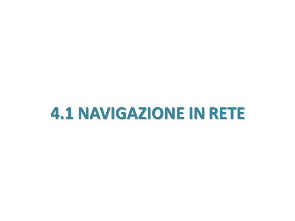 4.1 NAVIGAZIONE IN RETE
