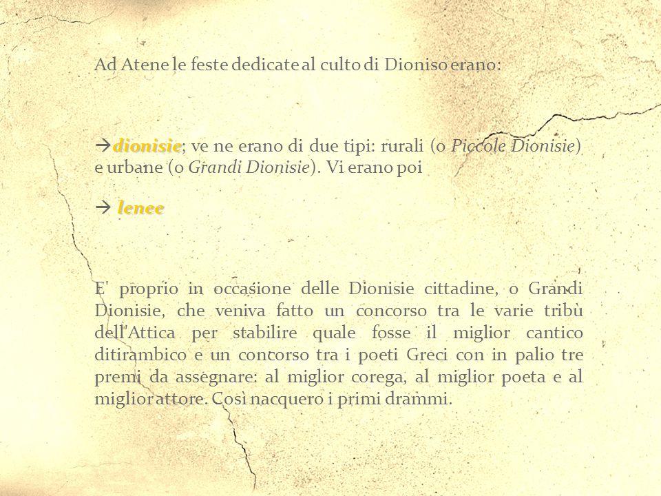 Ad Atene le feste dedicate al culto di Dioniso erano: