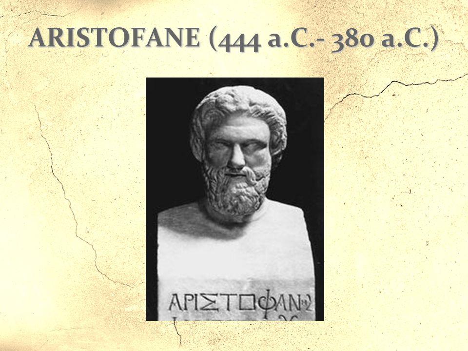 ARISTOFANE (444 a.C.- 380 a.C.)