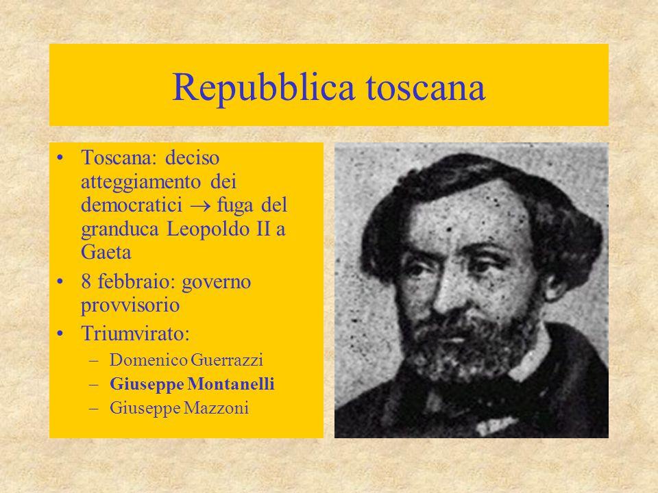Repubblica toscana Toscana: deciso atteggiamento dei democratici  fuga del granduca Leopoldo II a Gaeta.