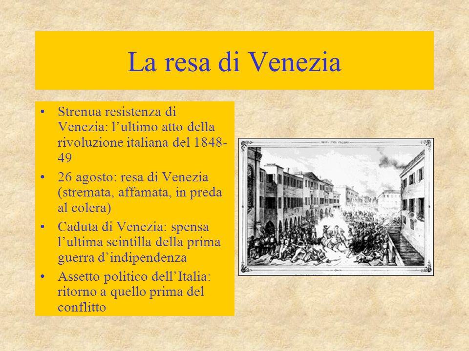 La resa di Venezia Strenua resistenza di Venezia: l'ultimo atto della rivoluzione italiana del 1848-49.