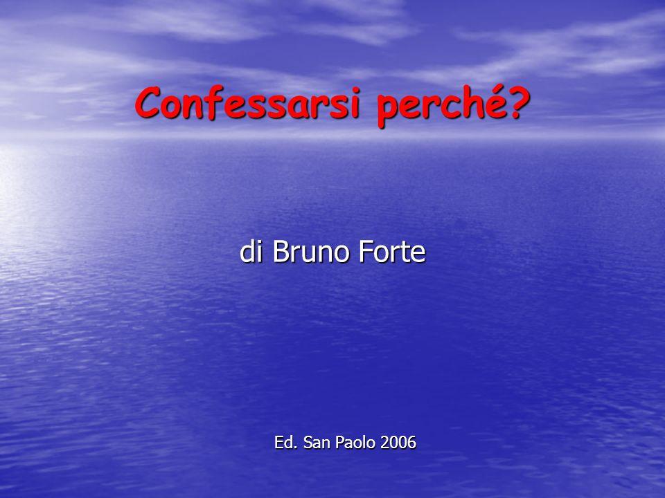 Confessarsi perché di Bruno Forte Ed. San Paolo 2006