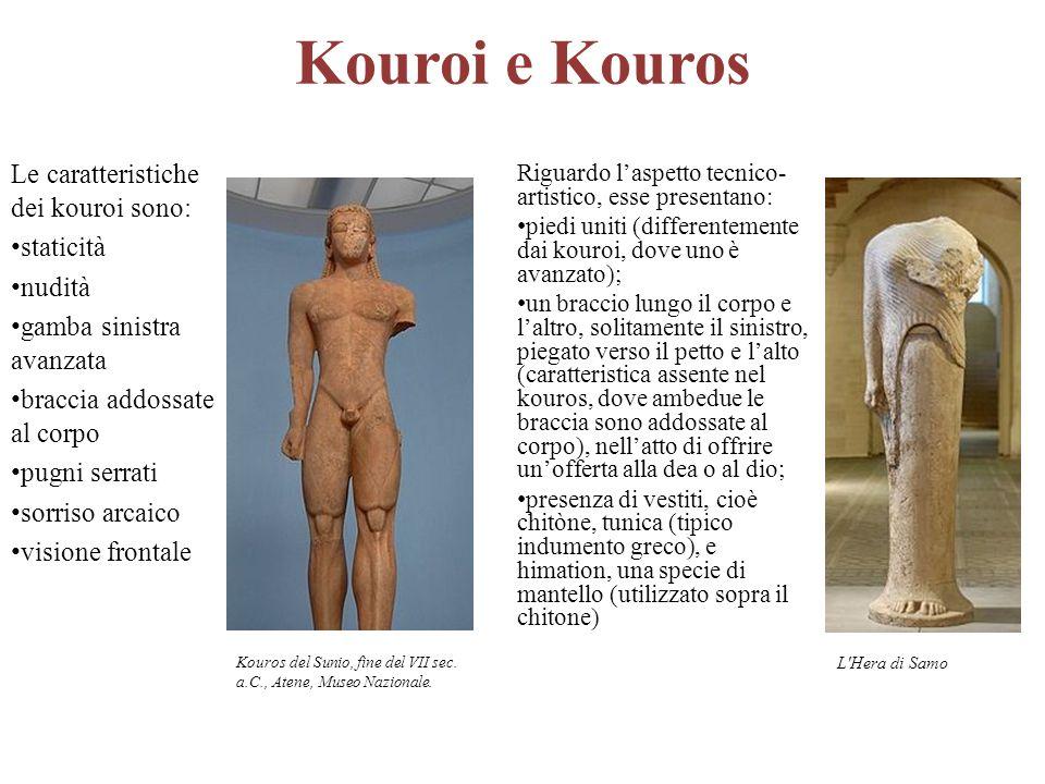 Kouroi e Kouros Le caratteristiche dei kouroi sono: staticità nudità