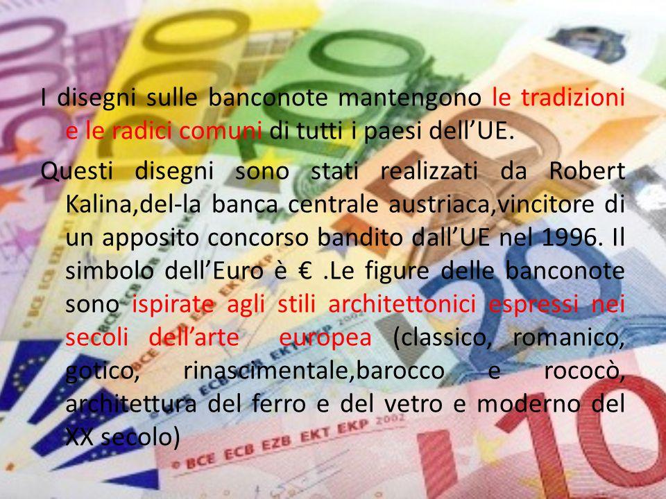 I disegni sulle banconote mantengono le tradizioni e le radici comuni di tutti i paesi dell'UE.