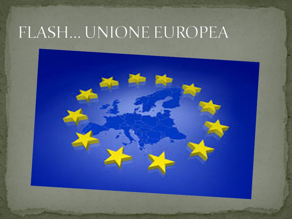 FLASH… UNIONE EUROPEA