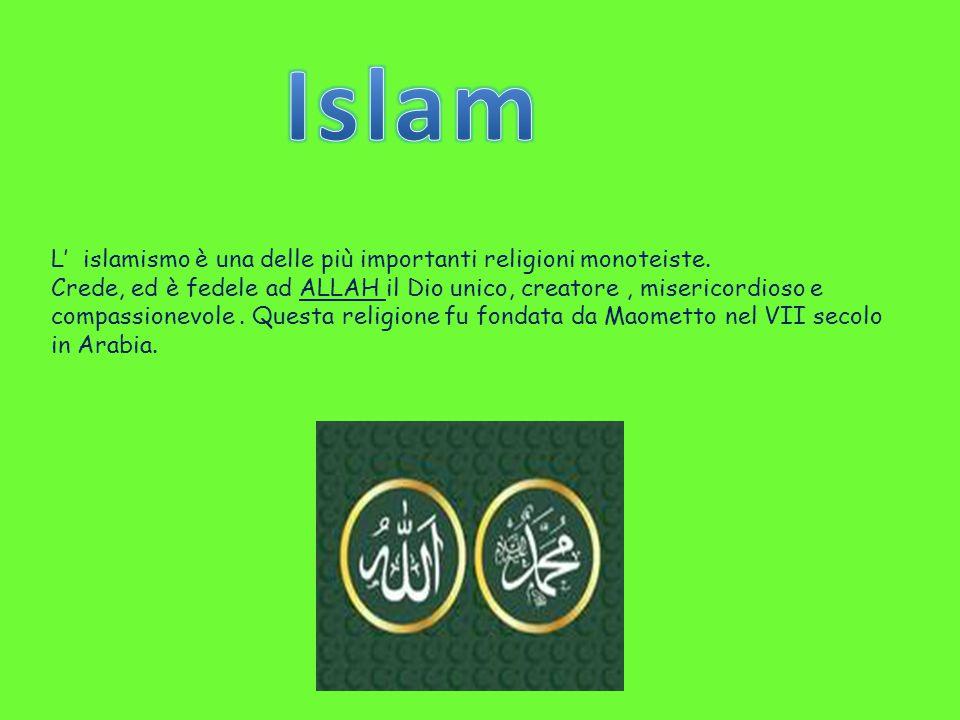 Islam L' islamismo è una delle più importanti religioni monoteiste.