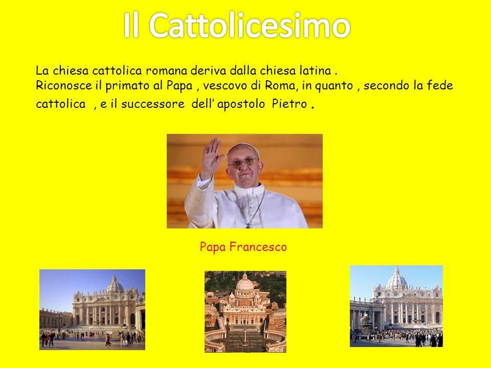 Il Cattolicesimo La chiesa cattolica romana deriva dalla chiesa latina .