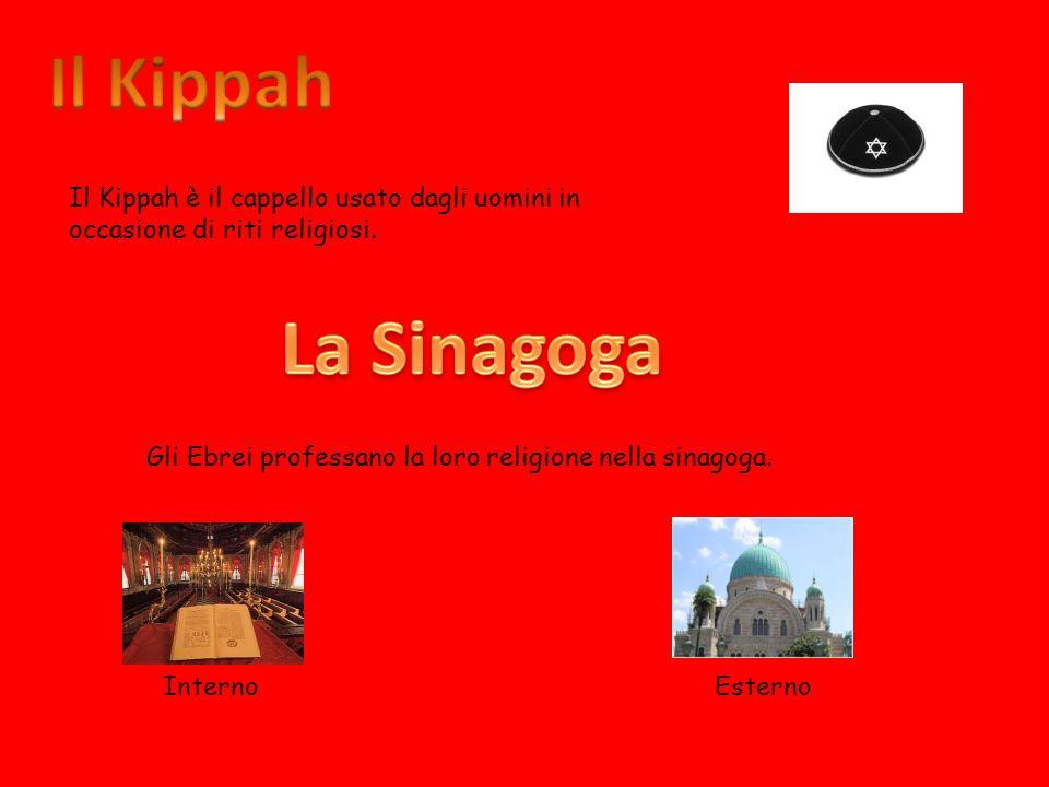 Il Kippah Il Kippah è il cappello usato dagli uomini in occasione di riti religiosi. La Sinagoga.